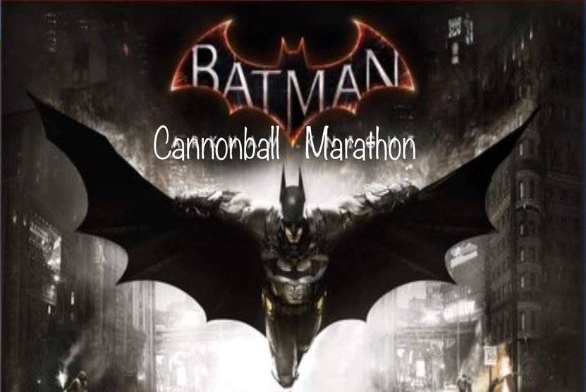 Batman cannonball marathon